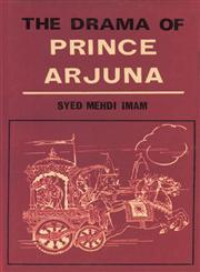 The Drama of Prince Arjuna Being a Revaluation of the Central Theme of the Bhagavad Gita 1st Edition,8120826639,9788120826632