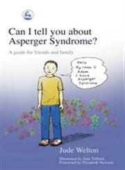 Can I Tell You About Asperger Syndrome? A Guide for Friends and Family,1843102064,9781843102069