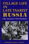 Village Life in Late Tsarist Russia,0253207843,9780253207845