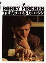 Bobby Fischer Teaches Chess,0553263153,9780553263152