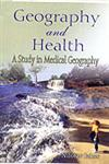 Geography and Health A Study in Medical Geography,8176485888,9788176485883