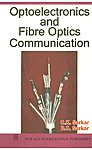Opto Electronics and Fibre Optics Communication 1st Edition, Reprint,8122413412,9788122413410