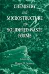 Chemistry and Microstructure of Solidified Waste Forms 1st Edition,0873717481,9780873717489