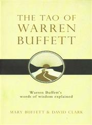 The Tao of Warren Buffett    Warren Buffett's Words of Wisdom : Quotations and Interpretations to Help Guide You to Billionaire Wealth and Enlightened Business Management,1847390528,9781847390523