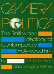 Camera Politica The Politics and Ideology of Contemporary Hollywood Film,0253206049,9780253206046
