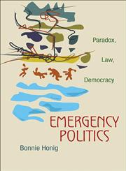 Emergency Politics Paradox, Law, Democracy,0691152594,9780691152592