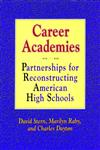 Career Academies Partnerships for Reconstructing American High Schools 1st Edition,1555424880,9781555424886