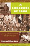 A Language of Song Journeys in the Musical World of the African Diaspora,0822343584,9780822343585
