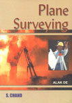 Plane Surveying [For the Students of Diploma, Degree, AMIC of Civil Engineering and Institute of Surveyors and Competitive Examinations] 1st Edition, Reprint,8121917808,9788121917803
