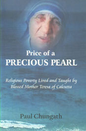 Price of a Precious Pearl Religious Poverty Lived and Taught by Blessed Mother Teresa of Calcutta,8184650620,9788184650624