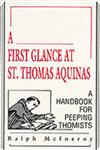 A First Glance at St. Thomas Aquinas A Handbook for Peeping Thomists,0268009759,9780268009755