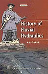 History of Fluvial Hydraulics 1st Edition, Reprint,812240815X,9788122408157