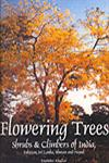 Flowering Trees Shrubs and Climbers of India, Pakistan, Sri Lanka, Bhutan and Nepal 1st Published in India,8190236938,9788190236935