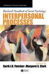Blackwell Handbook of Social Psychology Interpersonal Processes,0631212299,9780631212294
