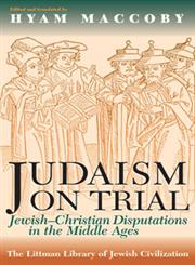 Judaism on Trial Jewish-Christian Disputations in the Middle Ages,1874774161,9781874774167