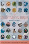 The Meditation Bible The Definitive Guide to Meditations for Every Purpose,1402728433,9781402728433