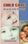 Child Care Health and Nursing 1st Published,817445392X,9788174453921