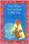 Three Stories You Can Read to Your Dog,0395861357,9780395861356
