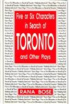 Five or Six Characters in Search of Toronto and Other Plays,8175510218,9788175510210