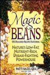Magic Beans: 150 Delicious Recipes Featuring Nature's Low-Fat Nutrient-Rich, Disease-Fighting Powerhouse,0471347477,9780471347477