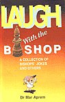 Laugh with the Bishop A Collection of Bishops' Jokes and Others 9th Print,817108057X,9788171080571