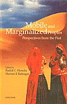 Mobile and Marginalized Peoples Perspectives From the Past : Proceedings of a Workshop Held in December 1998 at the Ishvani Kendra, Pune Organized by the Sontheimer Cultural Association and the Social Science Centre, St. Xavier's College, Mumbai with Financial Assistance From the Life 1st Edition,817304497X,9788173044977