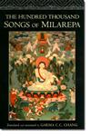 The Hundred Thousand Songs of Milarepa The Life-Story and Teaching of the Greatest Poet-Saint Ever to Appear in the History of Buddhism,1570624763,9781570624766