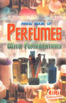 Hand Book of Perfumes With Formulations And Directory of Manufacturers/Suppliers of Plant, Equipments and Machineries and Raw Materials,818673242X,9788186732427