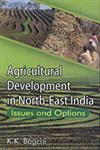 Agricultural Development in North-East India Issues and Options,8189886444,9788189886448