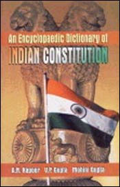An Encyclopaedic Dictionary of Indian Constitution 1st Edition,8174872906,9788174872906