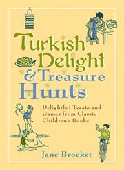 Turkish Delight & Treasure Hunts Delightful Treats and Games from Classic Children's Books,0399536116,9780399536113