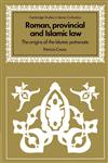 Roman, Provincial and Islamic Law The Origins of the Islamic Patronate,0521529492,9780521529495