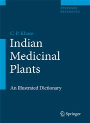 Indian Medicinal Plants An Illustrated Dictionary,0387706372,9780387706375