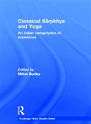 Classical Samkhya and Yoga An Indian Metaphysics of Experience 1st Edition,0415648874,9780415648875