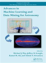 Advances in Machine Learning and Data Mining for Astronomy,143984173X,9781439841730