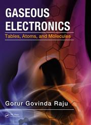 Gaseous Electronics Tables, Atoms, and Molecules,1439848947,9781439848944