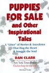 Puppies for Sale and Other Inspirational Tales A Litter of Stories and Anecdotes That Hug the Heart & Snuggle the Soul,1558744525,9781558744523