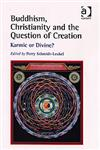 Buddhism, Christianity and the Question of Creation Karmic or Divine?,0754654435,9780754654438