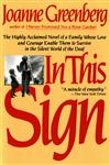 In This Sign: The Highly Acclaimed Novel of a Family Whose Love and Courage Enable Them to Survive in the Silent World of the Deaf (Owl Books),0805007229,9780805007220