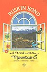 A Bond with the Mountains Stories, Thoughts and Poems 1st Published,8170703603,9788170703600