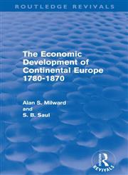 The Economic Development of Continental Europe, 1780-1870,041568580X,9780415685801