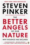 The Better Angels of Our Nature Why Violence Has Declined,0143122010,9780143122012