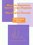 Magnetic Resonance Spectroscopy Diagnosis of Neurological Diseases,0824702387,9780824702380