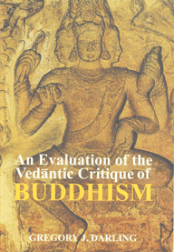 An Evaluation of the Vedantic Critique of Buddhism,8120803639,9788120803633