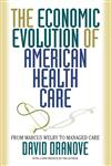 The Economic Evolution of American Health Care From Marcus Welby to Managed Care,0691102538,9780691102535