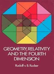 Geometry, Relativity and the Fourth Dimension,0486234002,9780486234007