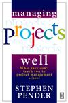 Managing Projects Well What they Don't Teach you in Project Management School 2nd Edition,0750646314,9780750646314
