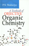 A Textbook of Objective Organic Chemistry,9380199465,9789380199467