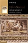 Saints and Symposiasts The Literature of Food and the Symposium in Greco-Roman and Early Christian Culture,0521886856,9780521886857