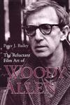 The Reluctant Film Art of Woody Allen,081319041X,9780813190419